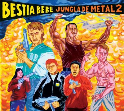 """Bestia Bebé <BR>""""Jungla de metal 2"""""""