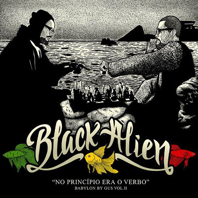 "Black Alien <BR>""Babylon by Gus Vol. II  – No princípio era o verbo"""