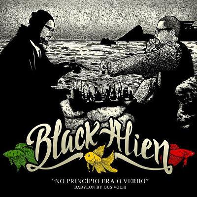 Black Alien <BR>&#8220;Babylon by Gus Vol. II &#8211; No princípio era o verbo&#8221;
