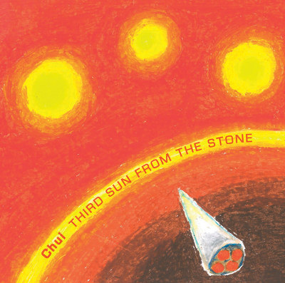 "Chui <BR>""Third Sun From The Stone"""