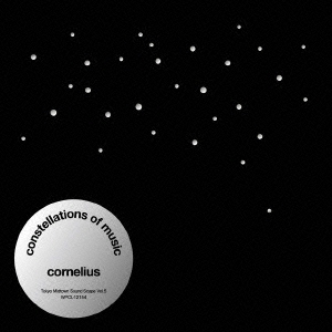 "Cornelius<br />""Constellations Of Music"""