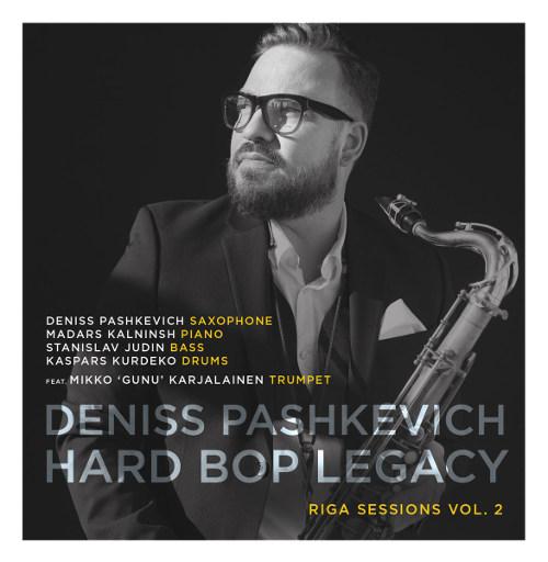 "Deniss Pashkevich <BR>&#8220;Hard Bop Legacy Vol.2"""