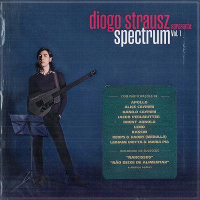 Diogo Strausz <BR>&#8220;Spectrum Vol. 1&#8221;