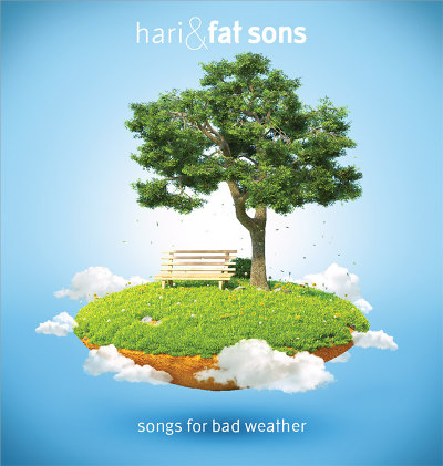 "Hari & Fat Sons <BR>""Songs For Bad Weather"" EP"