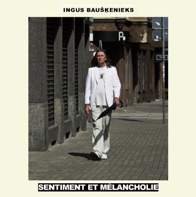 """Ingus Bausķenieks <BR>&#8220;Sentiment et Melancholie"""""""