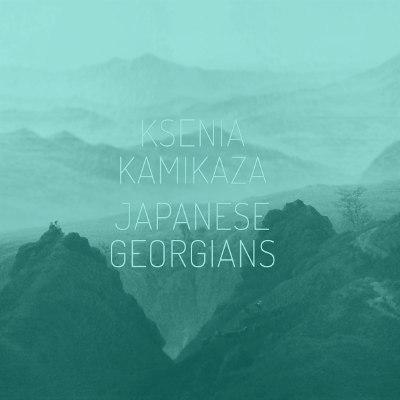 """Ksenia Kamikaza <BR>&#8220;Japanese Georgians"""""""