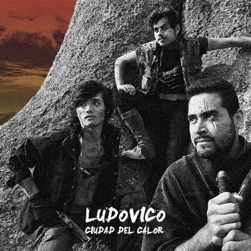 Ludovico <br>&#8220;Ciudad del calor&#8221;