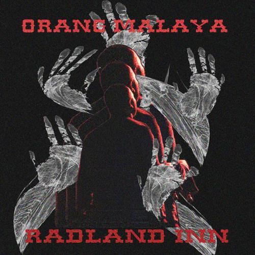 Orang Malaya <Br>&#8220;Radland Inn&#8221;