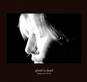 """Spangle call Lilli line<br />""""Ghost Is Dead"""""""