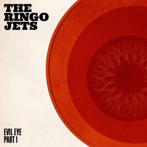 "The Ringo Jets<BR>""Evil Eye"" EP"