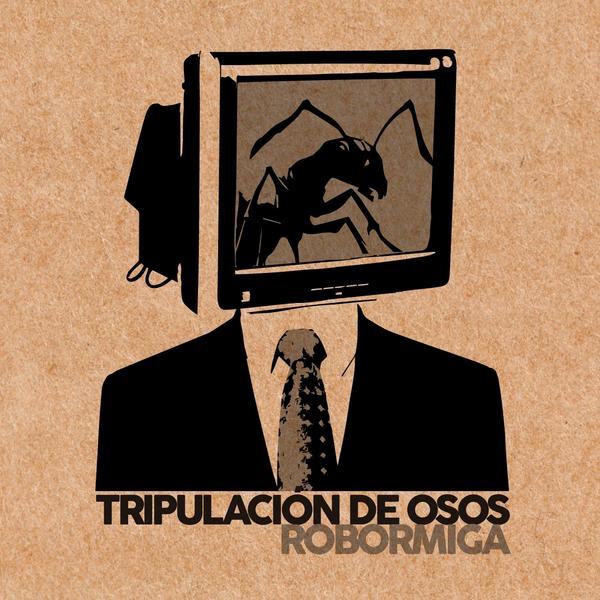 Tripulación De Osos <BR>&#8220;Robormiga&#8221;