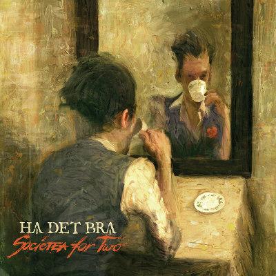 Ha Det Bra <BR>&#8220;Societea For Two&#8221;