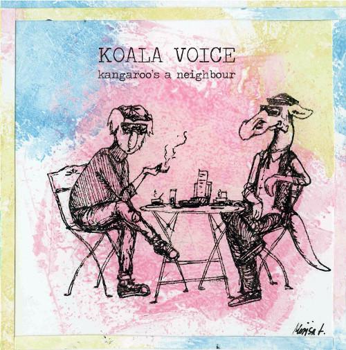 Koala Voice <BR>&#8220;Kangaroo's A Neighbour&#8221;