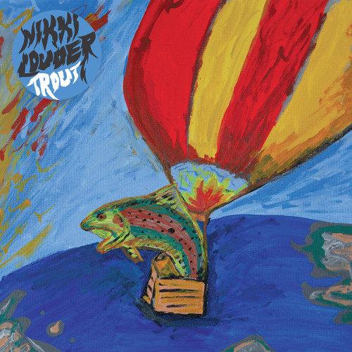 Nikki Louder <BR>&#8220;Trout&#8221;