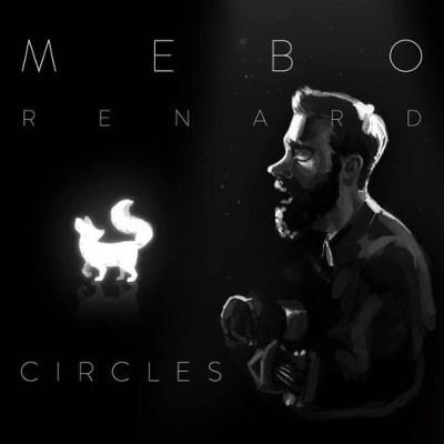 Mebo Renard <BR>&#8220;Circles&#8221; EP