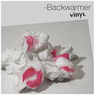 Backwarmer <BR>&#8220;Vinyl&#8221;
