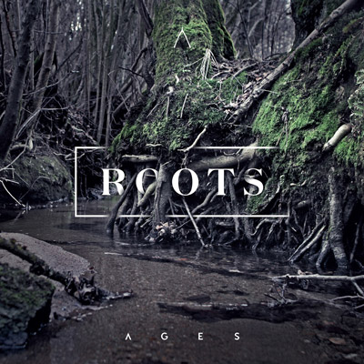 Ages <BR>&#8220;Roots&#8221;