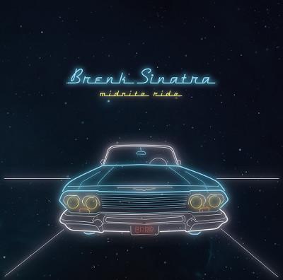 """Brenk Sinatra <BR>""""Midnite Ride"""""""