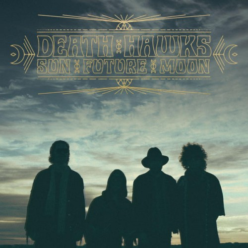 Death Hawks <BR>&#8220;Sun Future Moon&#8221;