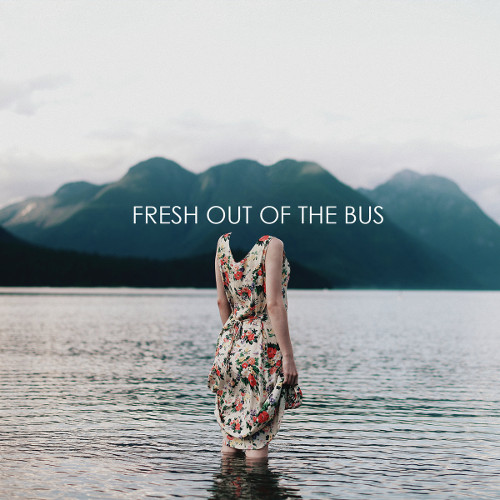 "Fresh Out of The Bus <BR>""Fresh Out of The Bus"""