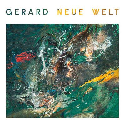 """Gerard <BR>""""Neue Welt"""""""