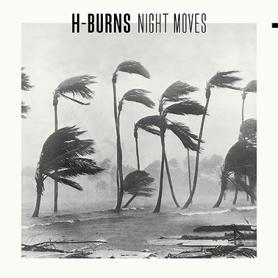 H Burns <BR>&#8220;Night moves&#8221;