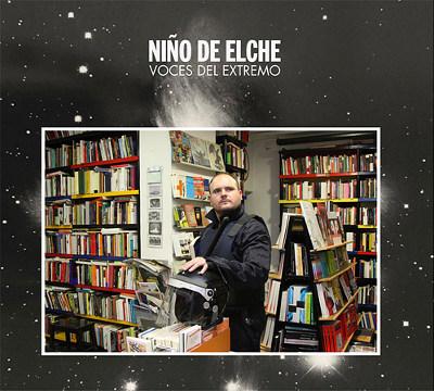Niño de Elche <BR>&#8220;Voces del extremo&#8221;