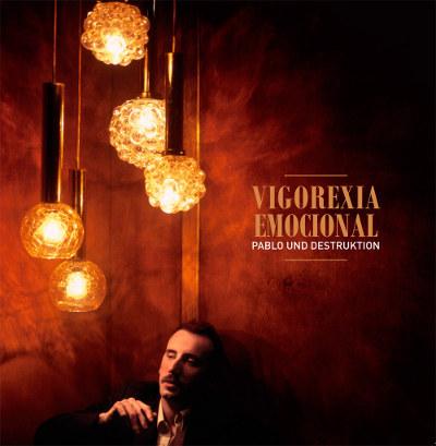 Pablo Und Destruktion <BR>&#8220;Vigorexia Emocional&#8221;