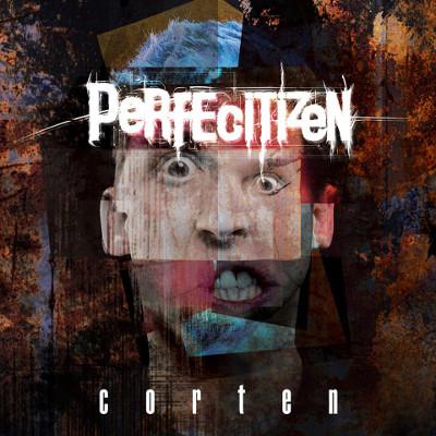 Perfectitizen<BR>&#8220;Corten&#8221;