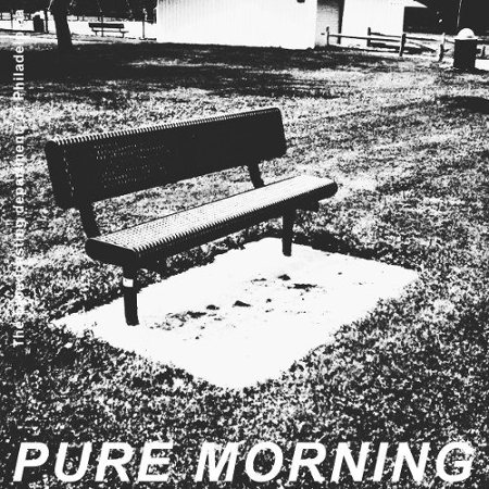 """Pure Morning <BR>""""The Broadcasting Department Of Philadelphia"""""""