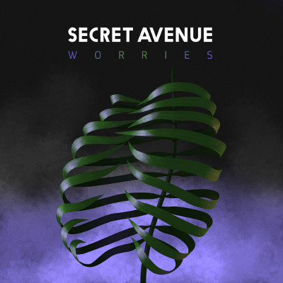 Secret Avenue <BR> &#8220;Worries&#8221;