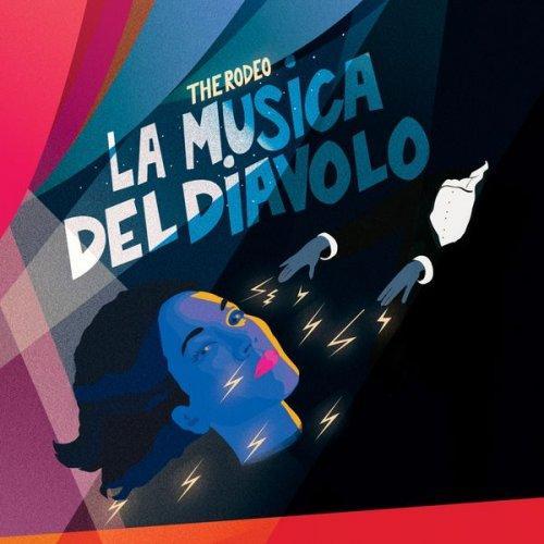 The Rodeo <BR>&#8220;La Musica Del Diavolo&#8221;