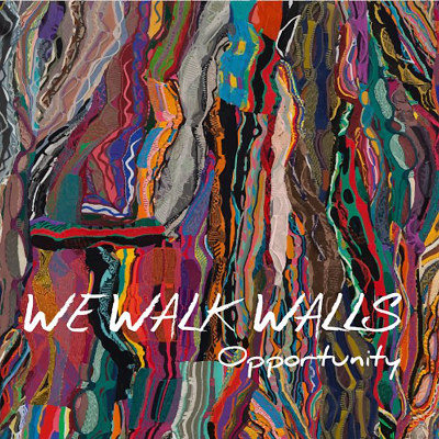 "We Walk Walls <BR>""Opportunity"""