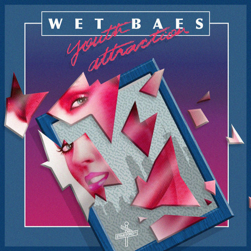 Wet Baes <BR>&#8220;Youth Attraction&#8221; EP