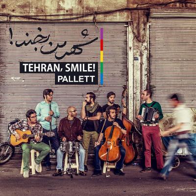 Pallett <BR>&#8220;Tehran, Smile!&#8221;