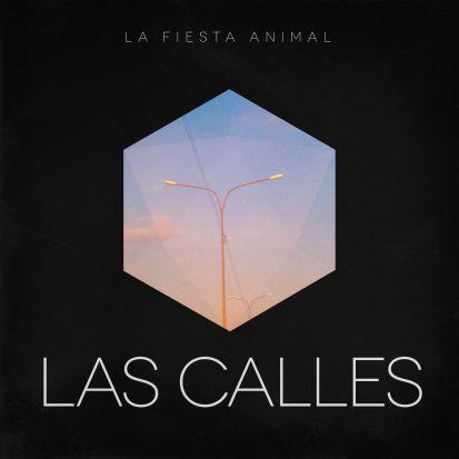 La Fiesta Animal <BR>&#8220;Las Calles&#8221; EP