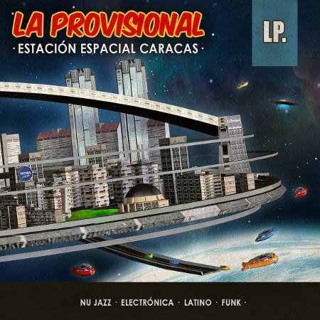 La Provisional <BR>&#8220;Estación Espacial Caracas&#8221;