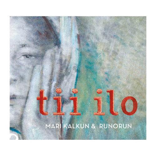 Mari Kalkun &#038; Runorun <BR>&#8220;Tii ilo&#8221;