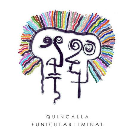 Quincalla <BR>&#8220;Funicular Liminal&#8221; EP