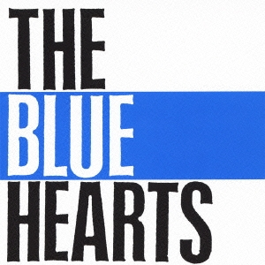 The Blue Hearts <BR>&#8220;The Blue Hearts&#8221; <BR>(1987)
