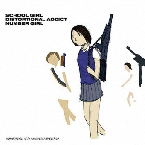 Number Girl <BR>&#8220;School Girl Distortional Addict&#8221; <BR>(1999)
