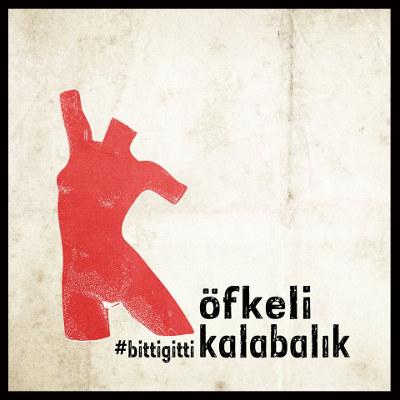 """Öfkeli Kalabalık <br>""""#bittigitti"""""""
