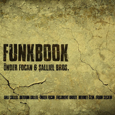 "Önder Focan & Şallıel Bros. <BR>""Funkbook"""