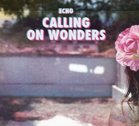 Echo <BR>&#8220;Calling on Wonders&#8221;