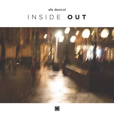 Efe Demiral <BR>&#8220;Inside Out&#8221;