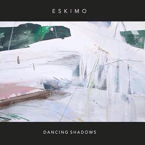 "Eskimo <BR>""Dancing Shadows"" EP"