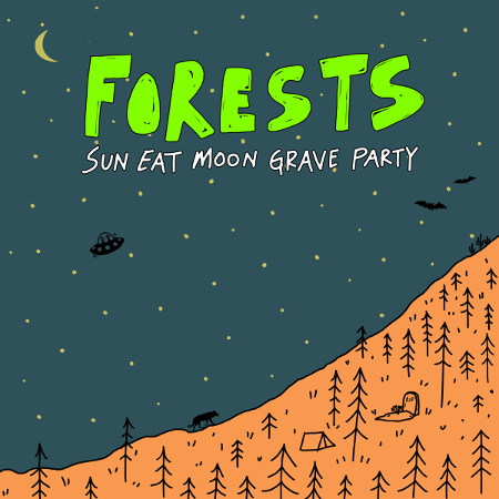 """Forests <BR>""""Sun Eat Moon Grave Party"""""""