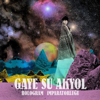"""Gaye Su Akyol <BR>""""Hologram İmparatorluğu"""""""