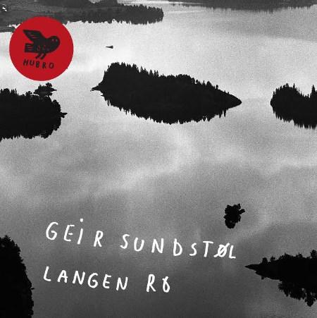 """Geir Sundstøl <BR>""""Langen ro"""""""