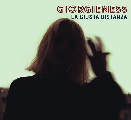 Giorgieness <BR>&#8220;La giusta distanza&#8221;